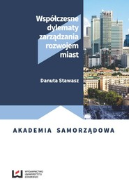 okładka Współczesne dylematy zarządzania rozwojem miast, Książka | Danuta Stawasz