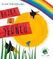 okładka Bajka o słońcu, Książka   Eliza Piotrowska