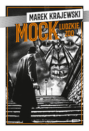 okładka MOCK. Ludzkie zoo, Książka | Marek Krajewski