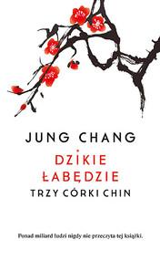 okładka Dzikie łabędzie. Trzy córy Chin, Książka | Jung Chang