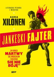 okładka Jankeski fajter, Książka | Aura Xilonen