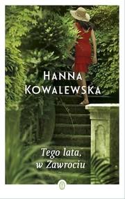 okładka Tego lata w Zawrociu, Książka | Hanna Kowalewska