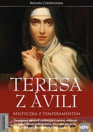 okładka Teresa z Avili Mistyczka z temperamentem, Książka | Czerwińska Renata