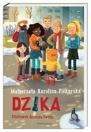 okładka Dzika, Książka | Małgorzata Karolina Piekarska