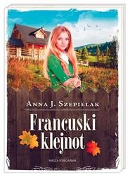 okładka Francuski klejnot, Książka | Anna J. Szepielak