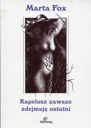 okładka Kapelusz zawsze zdejmuję ostatni, Książka | Marta Fox