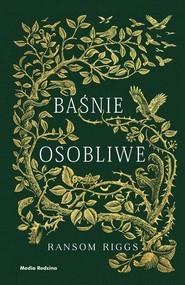 okładka Baśnie osobliwe, Książka | Ransom Riggs