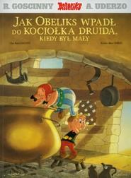 okładka Asteriks Jak Obeliks wpadł do kociołka druida, kiedy był mały, Książka | Rene Gościnny, Albert Uderzo