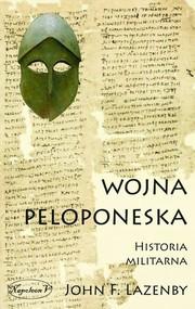 okładka Wojna peloponeska Historia militarna, Książka | John F. Lazenby