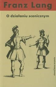 okładka O działaniu scenicznym, Książka   Lang Franz