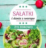 okładka Sałatki i dania z warzyw - Żyj zdrowo, Książka | Guziak Maria Goretti