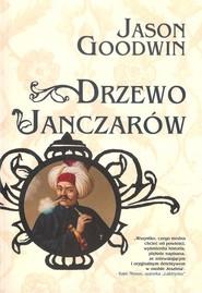 okładka Drzewo janczarów, Książka | Jason Goodwin