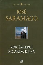 okładka Rok śmierci Ricarda Reisa, Książka | José Saramago