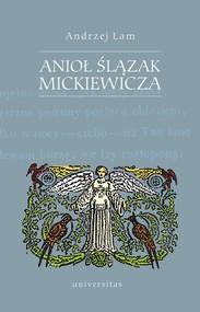 okładka Anioł Ślązak Mickiewicza, Książka | Lam Andrzej
