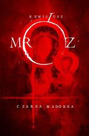 okładka Czarna Madonna, Książka | Remigiusz Mróz