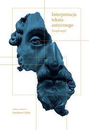 okładka Interpretacja tekstu antycznego Inspiracje, Książka | Citlak Amadeusz