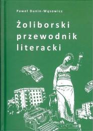 okładka Żoliborski przewodnik literacki, Książka | Paweł  Dunin-Wąsowicz