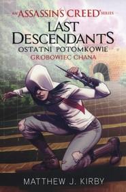 okładka Assassins Creed Last Descendants Grobowiec Chana, Książka | Matthew J Kirby