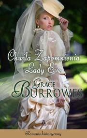 okładka Chwila zapomnienia lady Eve, Książka   Grace Burrowes