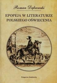 okładka Epopeja w literaturze polskiego Oświecenia, Książka | Dąbrowski Roman