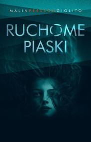 okładka Ruchome piaski, Książka   Malin Persson-Giolito