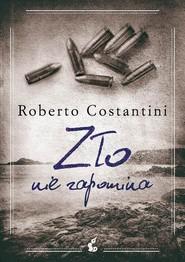 okładka Zło nie zapomina, Książka | Roberto Costantini