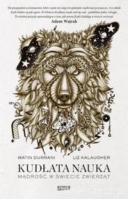 okładka Kudłata nauka. Mądrość w świecie zwierząt, Książka   Durrani Martin, Liz Kalaugher