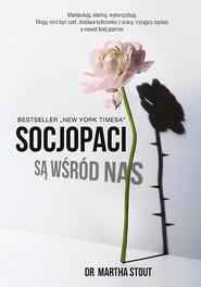 okładka Socjopaci są wśród nas., Książka   dr Martha Stout