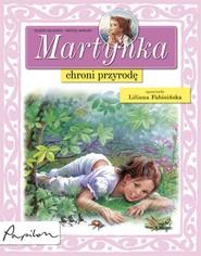okładka Martynka chroni przyrodę, Książka   Gilbert Delahaye