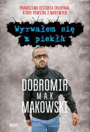 okładka Wyrwałem się z piekła, Książka | Dobromir Makowski