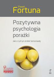 okładka Pozytywna psychologia porażki, Książka | Paweł  Fortuna