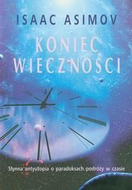 okładka Koniec wieczności, Książka | Isaac Asimov