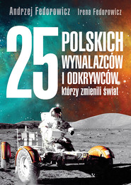 okładka 25 polskich wynalazców i odkrywców, którzy zmienili świat, Książka   Andrzej Fedorowicz, Irena Fedorowicz