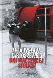 okładka Dni walczącej Stolicy, Książka | Władysław Bartoszewski