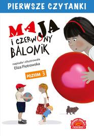 okładka Maja i czerwony balonik Pierwsze Czytanki, Książka | Eliza Piotrowska
