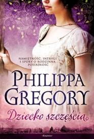 okładka Dziecko szczęścia, Książka | Philippa  Gregory