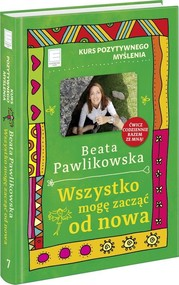 okładka Kurs pozytywnego myślenia Wszystko mogę zacząć od nowa, Książka | Beata Pawlikowska
