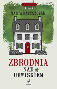 okładka Zbrodnia nad urwiskiem, Książka   Marta Matyszczak