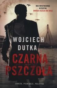 okładka Czarna pszczoła, Książka | Wojciech Dutka