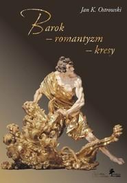 okładka Barok - romantyzm - kresy, Książka | Jan K. Ostrowski