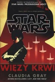 okładka Star Wars Więzy krwi, Książka | Claudia  Gray