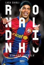 okładka Ronaldinho Uśmiech futbolu, Książka | Luca Caioli