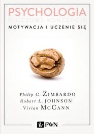 okładka Psychologia Kluczowe koncepcje Tom 2 Motywacja i uczenie się, Książka   Zimbardo Philip, Robert Johnson, Vivian  McCann
