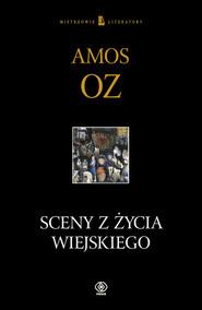 okładka Sceny z życia wiejskiego, Książka | Amos Oz