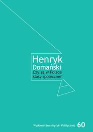 okładka Czy są w Polsce klasy społeczne?, Książka   Henryk Domański