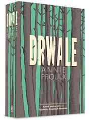 okładka Drwale, Książka | Annie Proulx