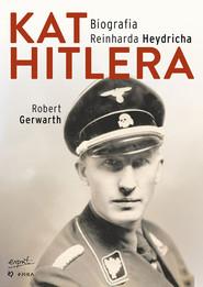 okładka Kat Hitlera Biografia Reinharda Heydricha, Książka | Gerwarth Robert