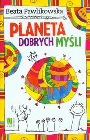 okładka Planeta dobrych myśli, Książka | Beata Pawlikowska