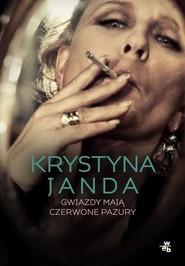 okładka Gwiazdy mają czerwone pazury, Książka | Krystyna Janda, Janicka Bożena