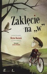 """okładka Zaklęcie na """"W"""", Książka   Michał Rusinek"""
